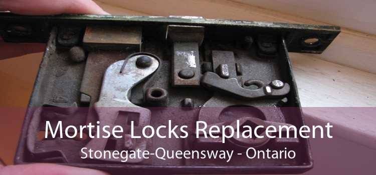 Mortise Locks Replacement Stonegate-Queensway - Ontario