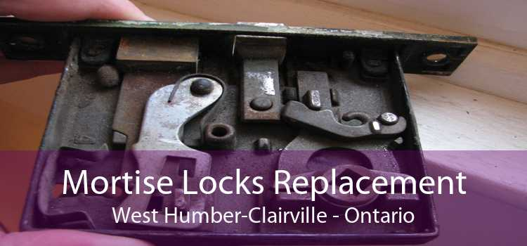 Mortise Locks Replacement West Humber-Clairville - Ontario
