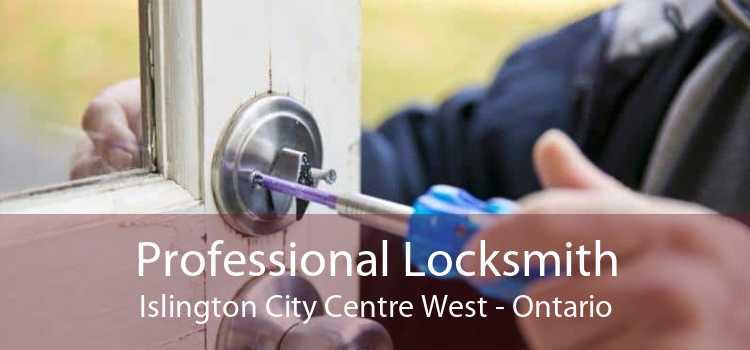 Professional Locksmith Islington City Centre West - Ontario