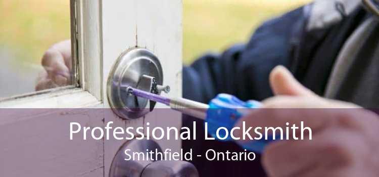 Professional Locksmith Smithfield - Ontario
