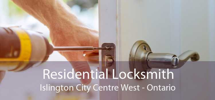 Residential Locksmith Islington City Centre West - Ontario
