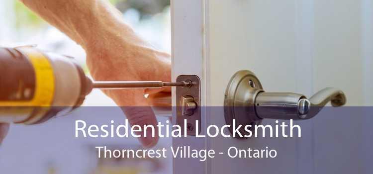Residential Locksmith Thorncrest Village - Ontario