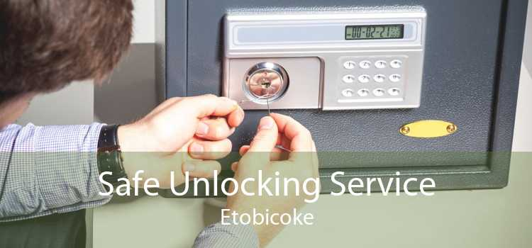 Safe Unlocking Service Etobicoke