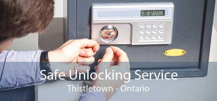 Safe Unlocking Service Thistletown - Ontario