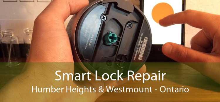 Smart Lock Repair Humber Heights & Westmount - Ontario